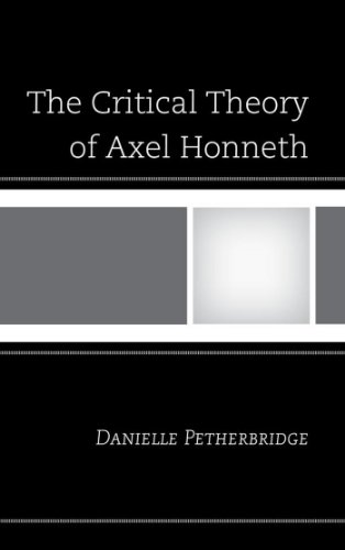 The Critical Theory of Axel Honneth (English Edition)