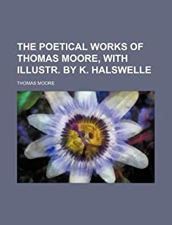 The Poetical Works of Thomas Moore, with Illustr. by K. Halswelle