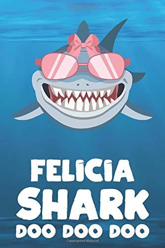 Felicia - Shark Doo Doo Doo: Blank Ruled Personalized & Customized Name Shark Notebook Journal for Girls & Women. Funny Sharks Desk Accessories Item ... Birthday & Christmas Gift for Women.