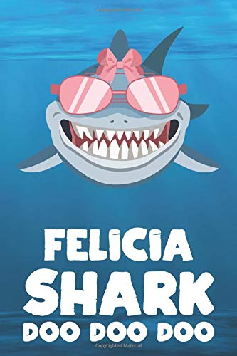 Felicia - Shark Doo Doo Doo: Blank Ruled Personalized & Customized Name Shark Notebook Journal for Girls & Women. Funny Sharks Desk Accessories Item ... Birthday & Christmas Gift for Women.