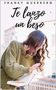 Te lanzo un beso par Fransy Guerrero