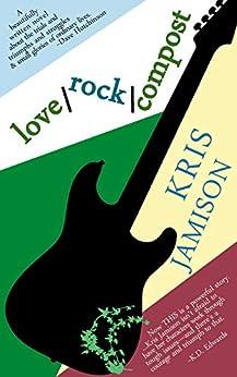 love / rock / compost by [Kris Jamison]