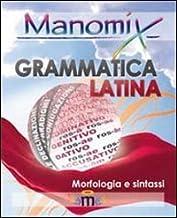 Scaricare Libri Manomix di grammatica latina (morfologia e sintassi). Manuale completo PDF
