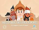 Histoire des religions: Les croyances à travers le monde