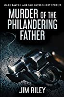 Murder Of The Philandering Father: Large Print Edition