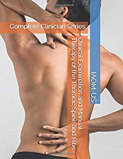Clinical Examination and Manual Therapy of the Thoracic Spine and Ribs: Complete Clinician Series