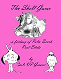 The Shell Game - a fantasy of Palm Beach Real Estate