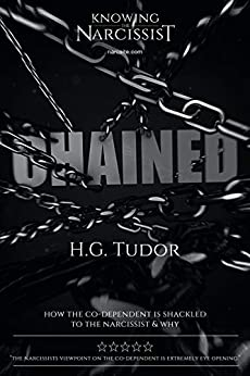 Chained : The Narcissist's Co-Dependent by [H G Tudor]