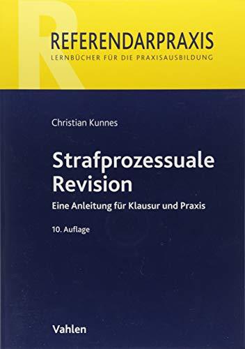 Strafprozessuale Revision: Eine Anleitung für Klausur und Praxis