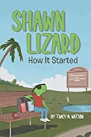 Shawn Lizard: How It Started