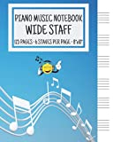 Piano Music Notebook - Wide Staff: Music Writing Notebook For Kids | Blank Piano Sheet Music Notebook | Wide Staff Blank Piano Manuscript Paper | 6 Staves Per Page | 8'x10' | 125 Pages