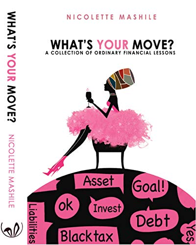 What\'s Your Move: A collection of Ordinary Financial Lessons (English Edition)