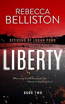Liberty (Citizens of Logan Pond Book 2) by [Rebecca Belliston]