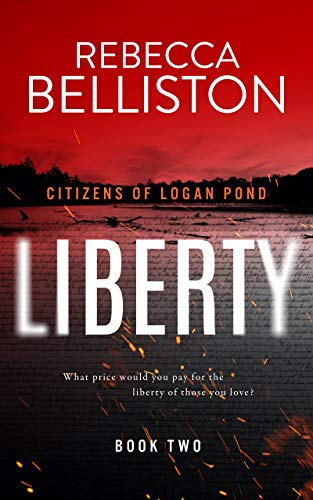 Liberty (Citizens of Logan Pond Book 2) by [Rebecca Belliston]