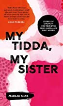 My Tidda, My Sister: Stories of Strength and Resilience from Australia's First Women