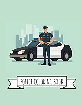 Police Coloring Book  Gifts for Kids 4-8 Boys or Adult Relaxation   Stress Relief Police Officer lover Birthday Coloring Book Made in USA