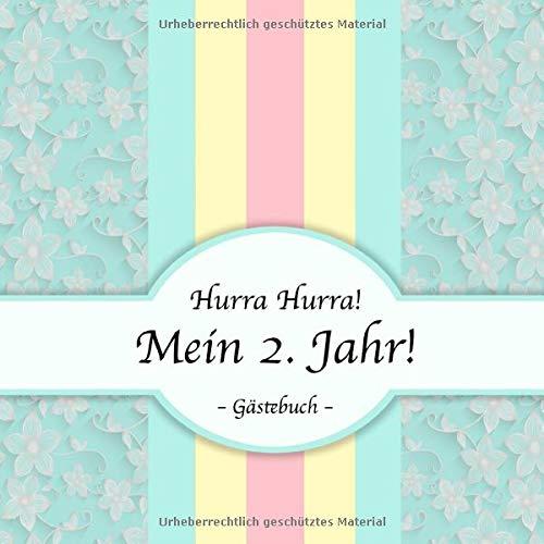 Hurra Hurra! Mein 2. Jahr!: Gästebuch zweiter Geburtstag I Pastell Design I für 25 Gäste I...