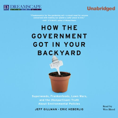 How the Government Got in Your Backyard audiobook cover art