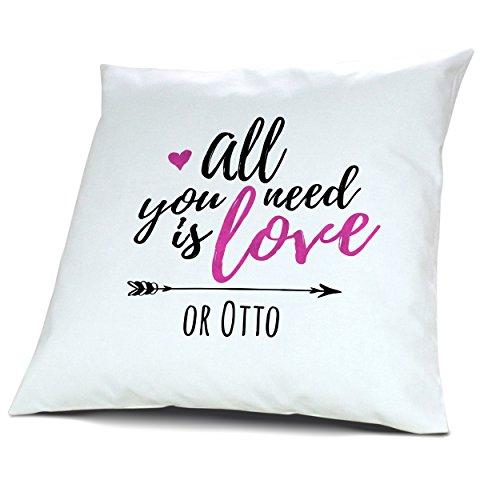 printplanet Kopfkissen mit Namen Otto - Motiv All You Need is Love or, 40 cm, 100% Baumwolle, Kuschelkissen, Liebeskissen, Namenskissen, Geschenkidee