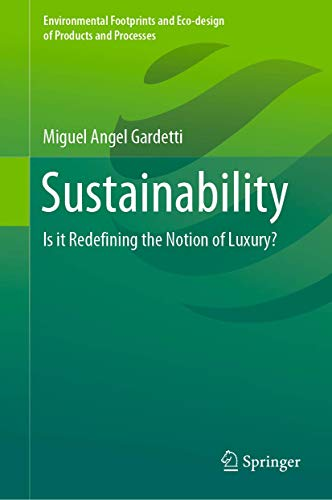 Sustainability: Is it Redefining the Notion of Luxury? (Environmental Footprints and Eco-design of Products and Processes)