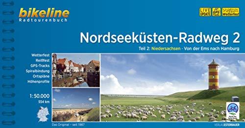 Nordseeküsten-Radweg. 1:75000 / Nordseeküsten-Radweg 2: Niedersachsen - Von der Ems nach Hamburg, 1:50.000, 554 km (Bikeline Radtourenbücher)