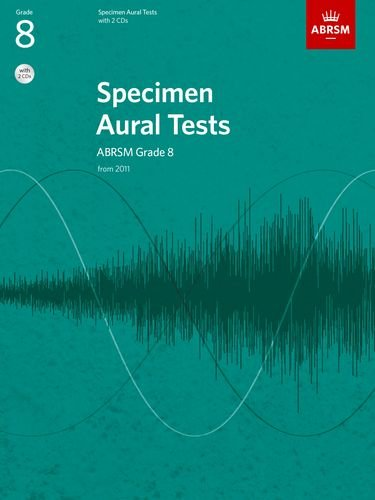 Specimen Aural Tests, Grade 8 with 2 CDs: new edition from 2011 (Specimen Aural Tests (ABRSM))