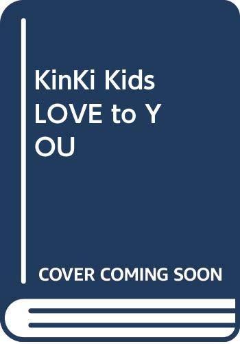 KinKi Kids LOVE to YOU