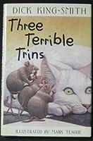 Three Terrible Trins: (ALA Notable Children's Book)