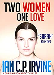 Two Women. One Love.  'Sarah' (Book Two) : A Gripping Romantic Thriller (Formerly published as London 2012 What If?)