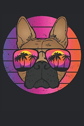 Lustige Bulldogge Frenchie Notizbuch (Taschenbuch DIN A 5 Format Liniert): Coole französische Bulldogge mit Sonnenbrille Notizbuch, Notizheft, ... und Hundebesitzer. Witziger Hund mit Brille.