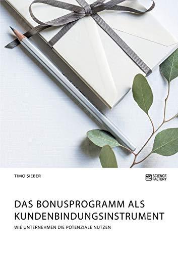 Das Bonusprogramm als Kundenbindungsinstrument: Wie Unternehmen die Potenziale nutzen