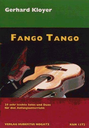 FANGO TANGO - arrangiert für Gitarre - (für ein bis zwei Instrumente) [Noten / Sheetmusic] Komponist: KLOYER GERHARD aus der Reihe: MUSIK FUER GITARRE