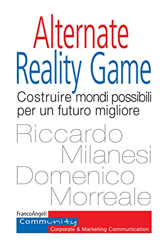 Alternate Reality Game: Costruire mondi possibili per un futuro migliore (Italian...