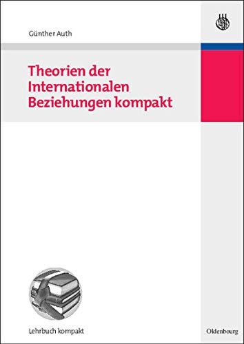 Theorien der Internationalen Beziehungen kompakt (Politikwissenschaft kompakt)