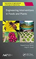 Engineering Interventions in Foods and Plants (Innovations in Agricultural & Biological Engineering)