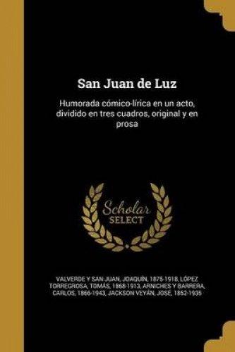 San Juan de Luz: Humorada cómico-lírica en un acto, dividido en tres...