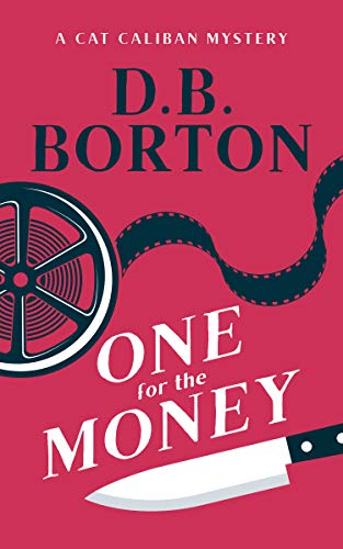 One for the Money (Cat Caliban Series Book 1) by [D. B. Borton]