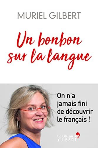 Un bonbon sur la langue: On n'a jamais fini de découvrir le français ! (2018)