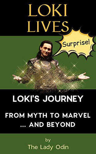 Loki Lives: Loki's Journey From Myth To Marvel And Beyond (Loki Unlocked Book 1) (English Edition)