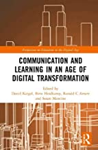 Communication and Learning in an Age of Digital Transformation (Perspectives on Education in the Digital Age)