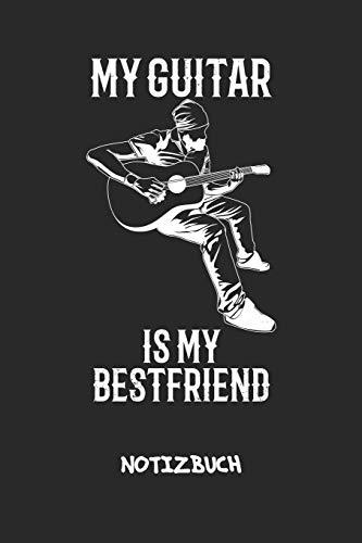 My Guitar Is My Best Friend: NOTIZBUCH A5 Liniert Solokünstler Schreibblock - Notizblock 120 Seiten 6x9 inch Tagebuch für Erwachsene - Gitarristen Spruch Notizheft Gitarre Zeichnung Sänger Geschenk