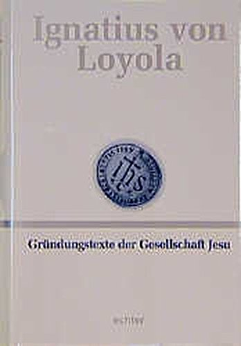 Deutsche Werkausgabe: Gründungstexte der Gesellschaft Jesu: BD II