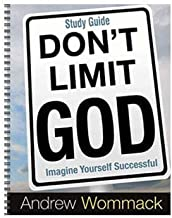 Don't Limit God - Study Guide: Imagine Yourself Successful