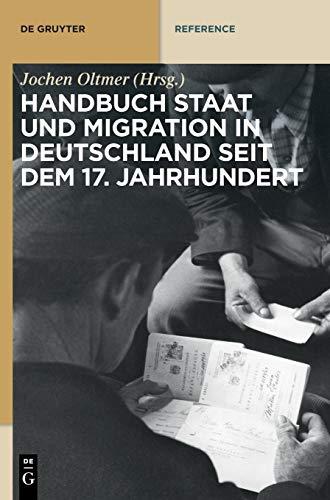 Handbuch Staat Und Migration in Deutschland Seit Dem 17. Jahrhundert (De Gruyter Reference)の詳細を見る