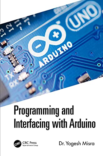 Programming and Interfacing with Arduino (English Edition)