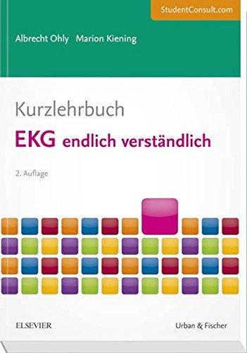 Kurzlehrbuch EKG endlich verständlich: Mit StudentConsult-Zugang (Kurzlehrbücher)