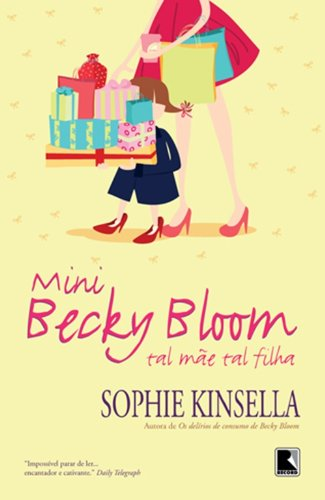 Mini Becky Bloom: Tal mãe, tal filha: Tal mãe, tal filha
