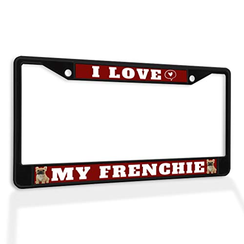Fastasticdeals Metal Insert License Plate Frame I Love My Frenchie B Weatherproof Car Accessories Black 2 Holes Solid Insert