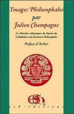 Ymages philosophales de Julien Champagne