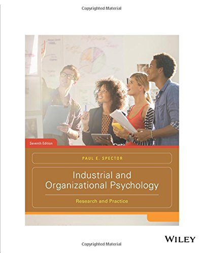Compare Textbook Prices for Industrial and Organizational Psychology: Research and Practice, Seventh Edition: Research and Practice  ISBN 9781119386148 by Spector, Paul E.
